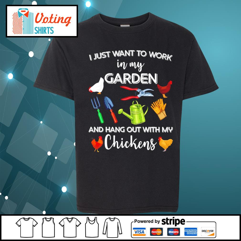 I just want to work in my garden and hang out with chickens s youth-tee