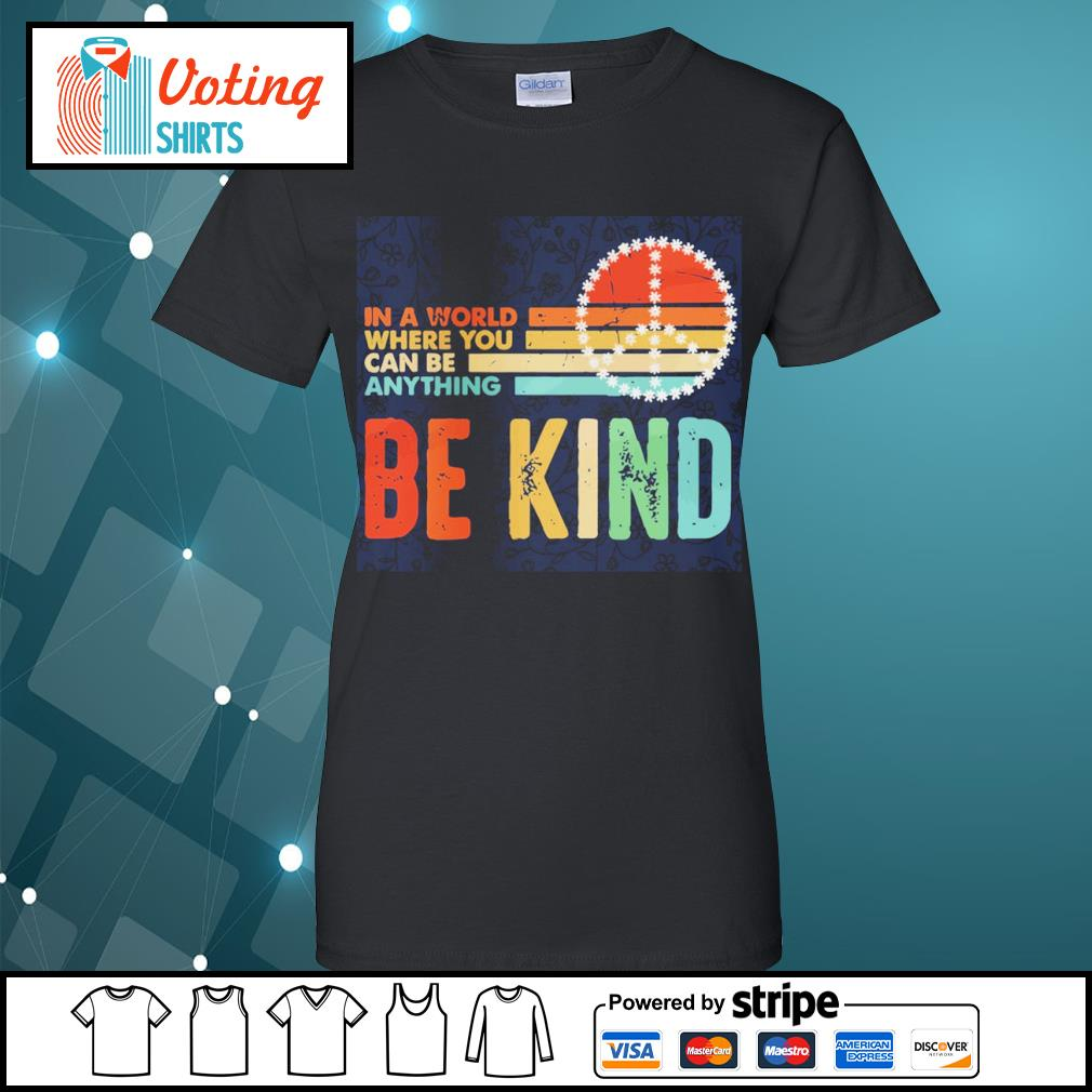 In a world where you can be anything be kind vintage s ladies-tee