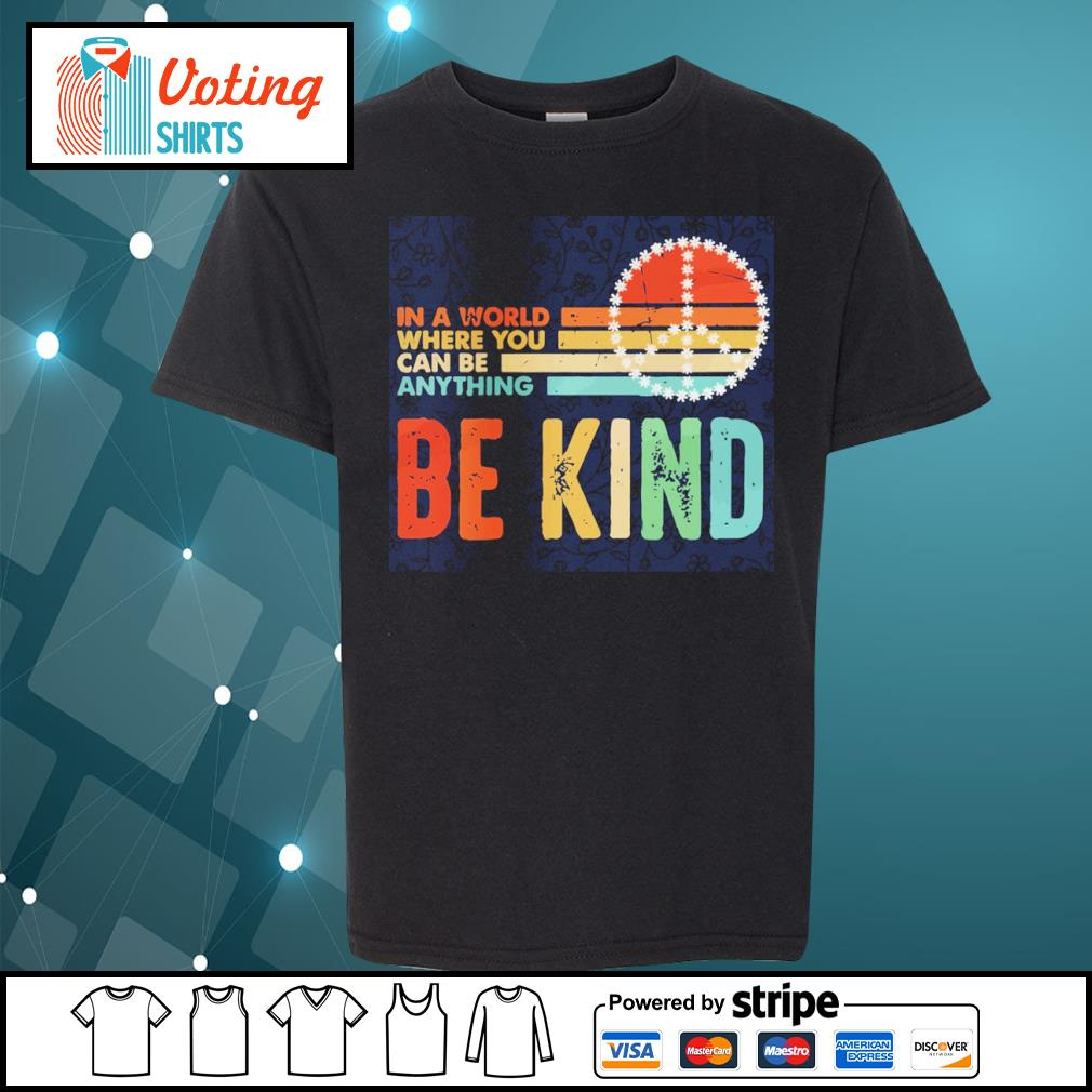 In a world where you can be anything be kind vintage s youth-tee