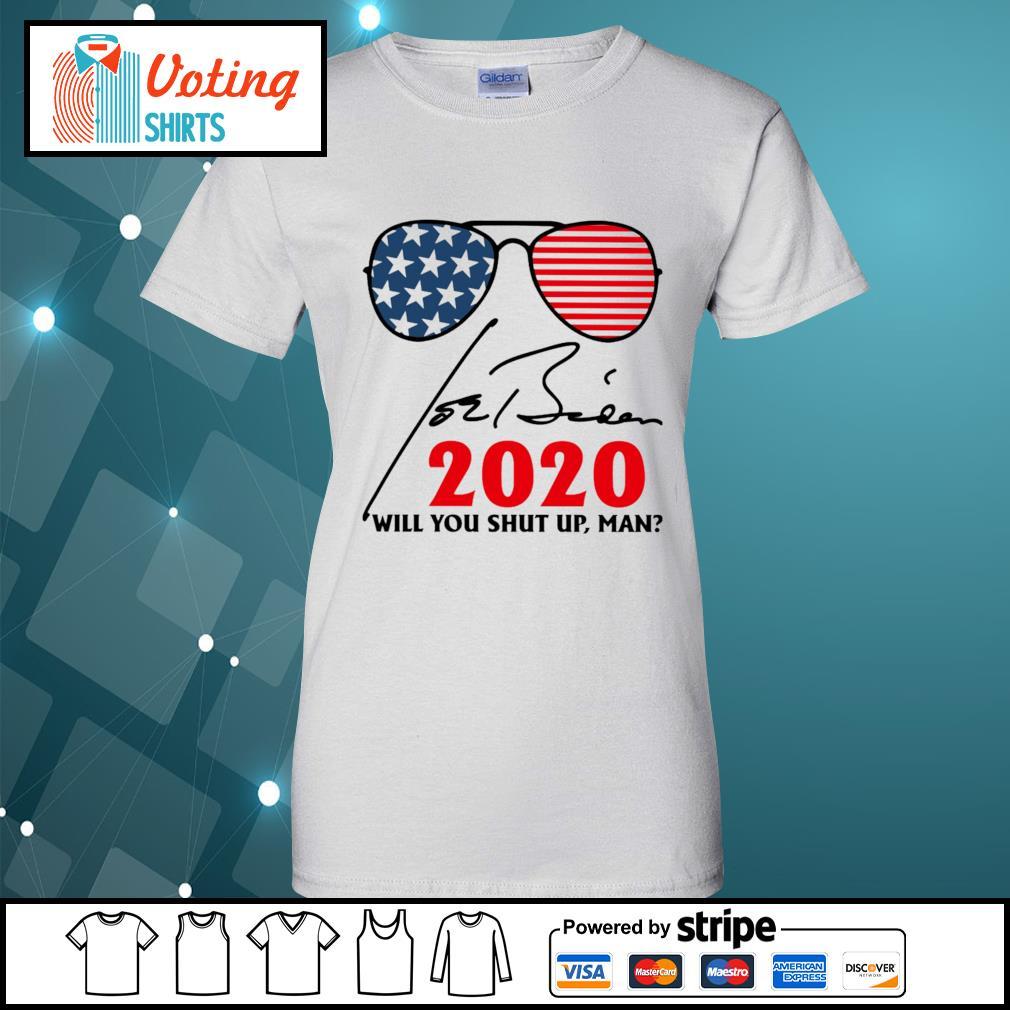 Joe Biden 2020 will you shut up man signature s ladies-tee