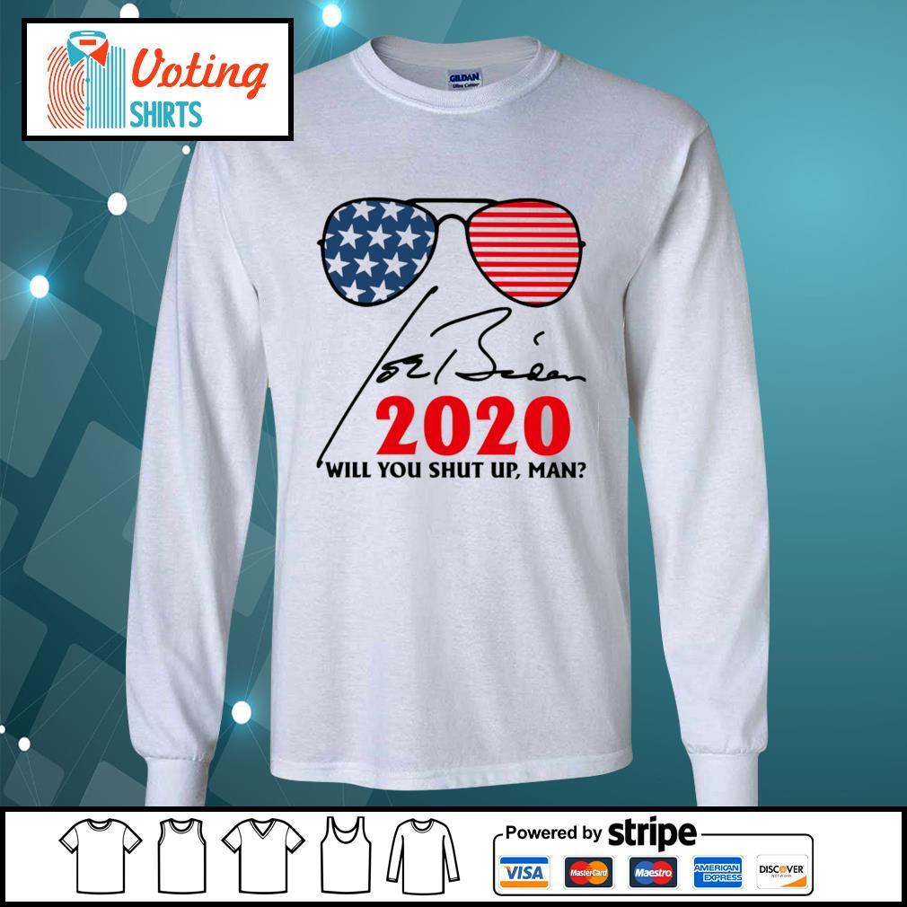 Joe Biden 2020 will you shut up man signature s longsleeve-tee