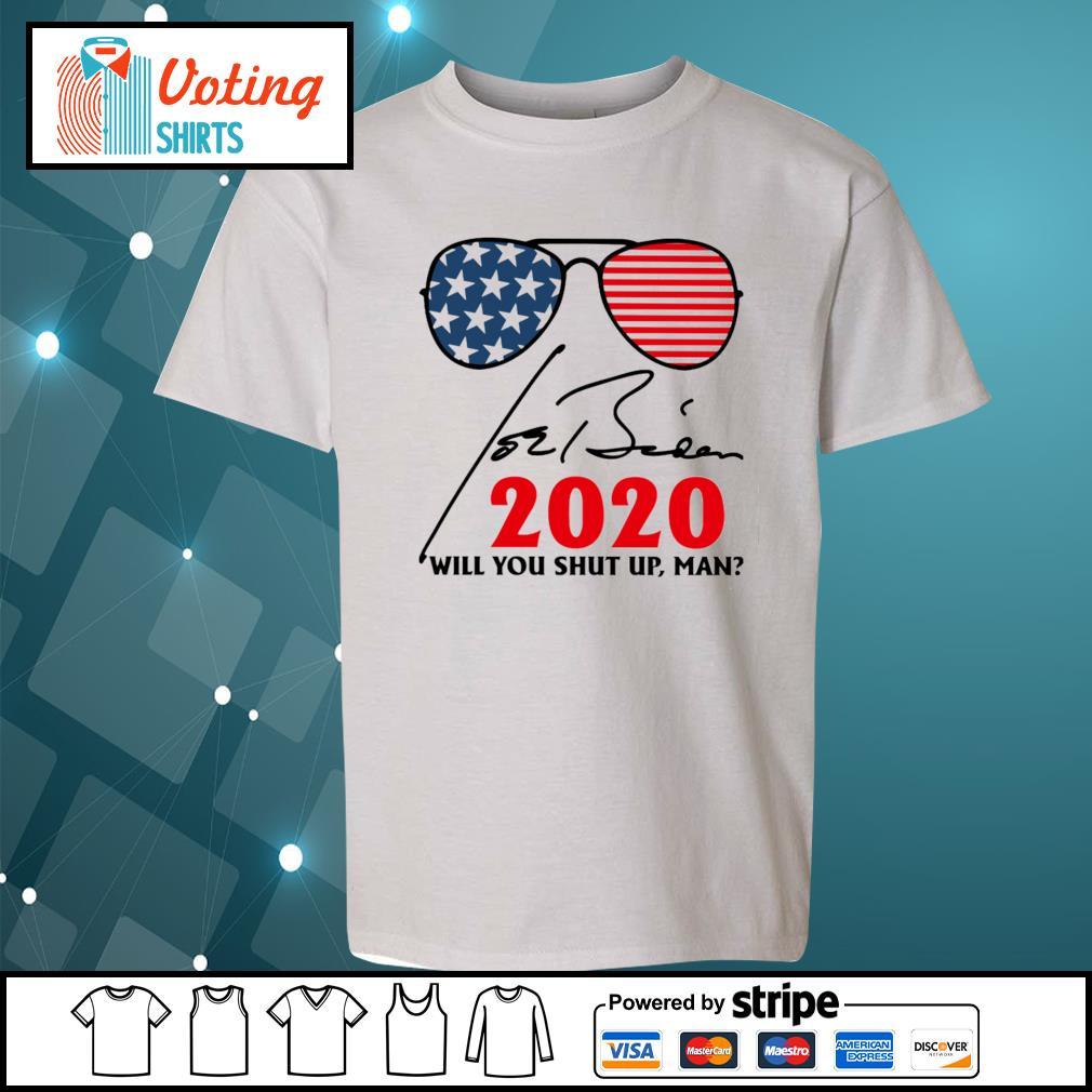 Joe Biden 2020 will you shut up man signature s youth-tee