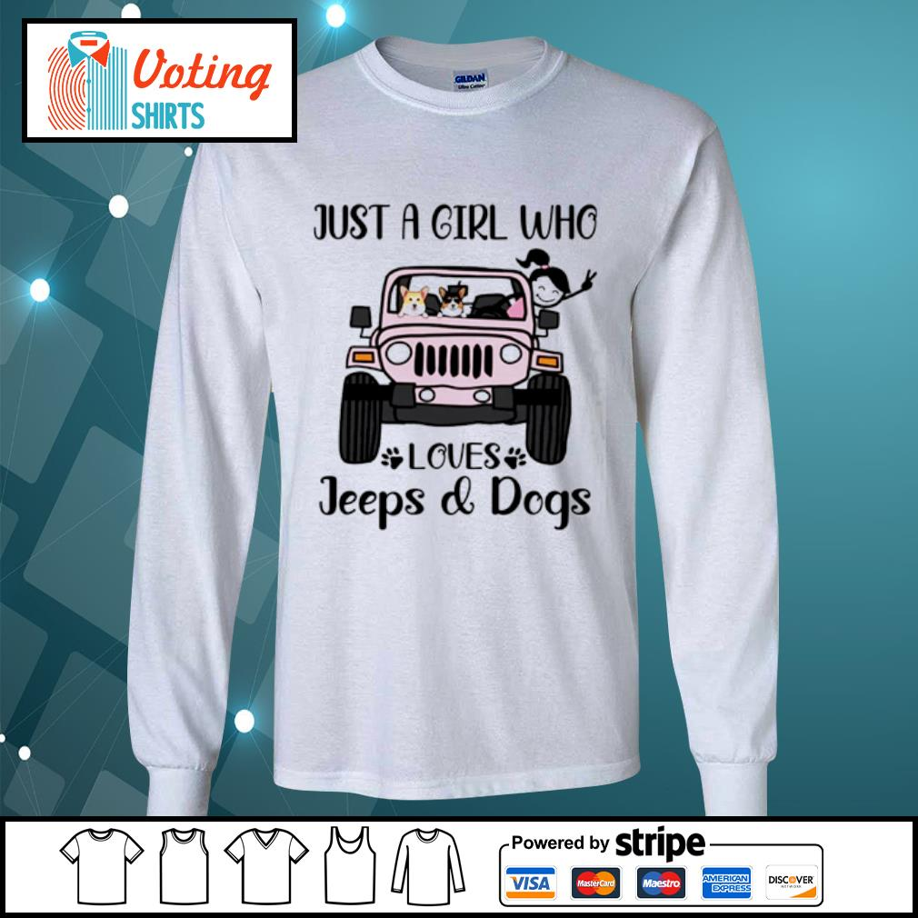 Just a girl who love with jeeps and dogs s longsleeve-tee