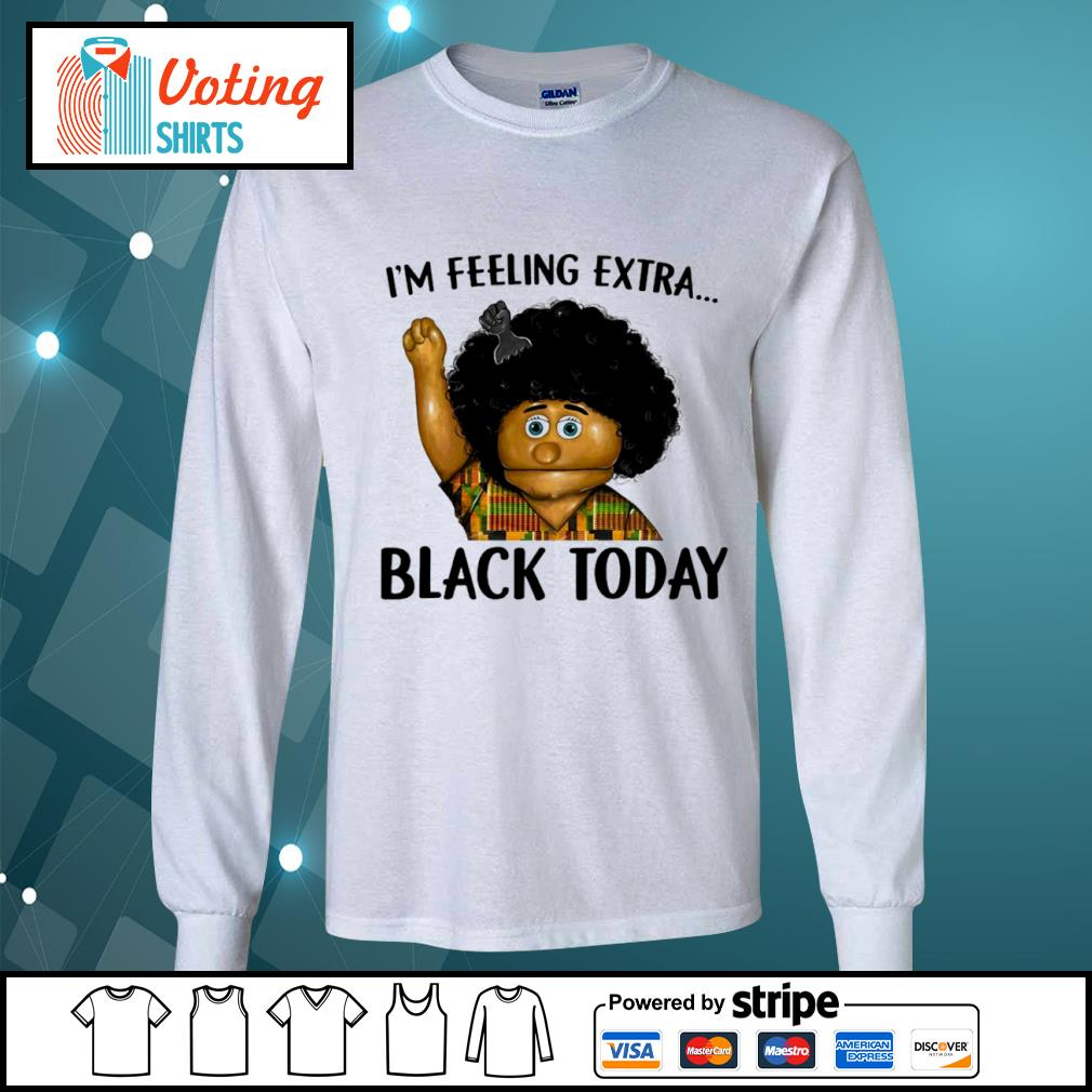 Keshia Jones I_m feeling extra black today s longsleeve-tee