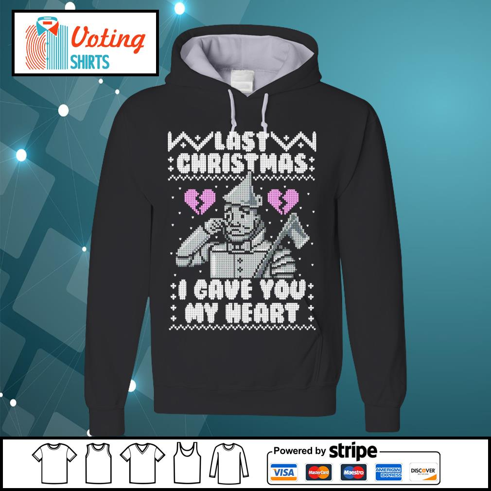 Last Christmas I gave you my heart ugly Christmas s hoodie