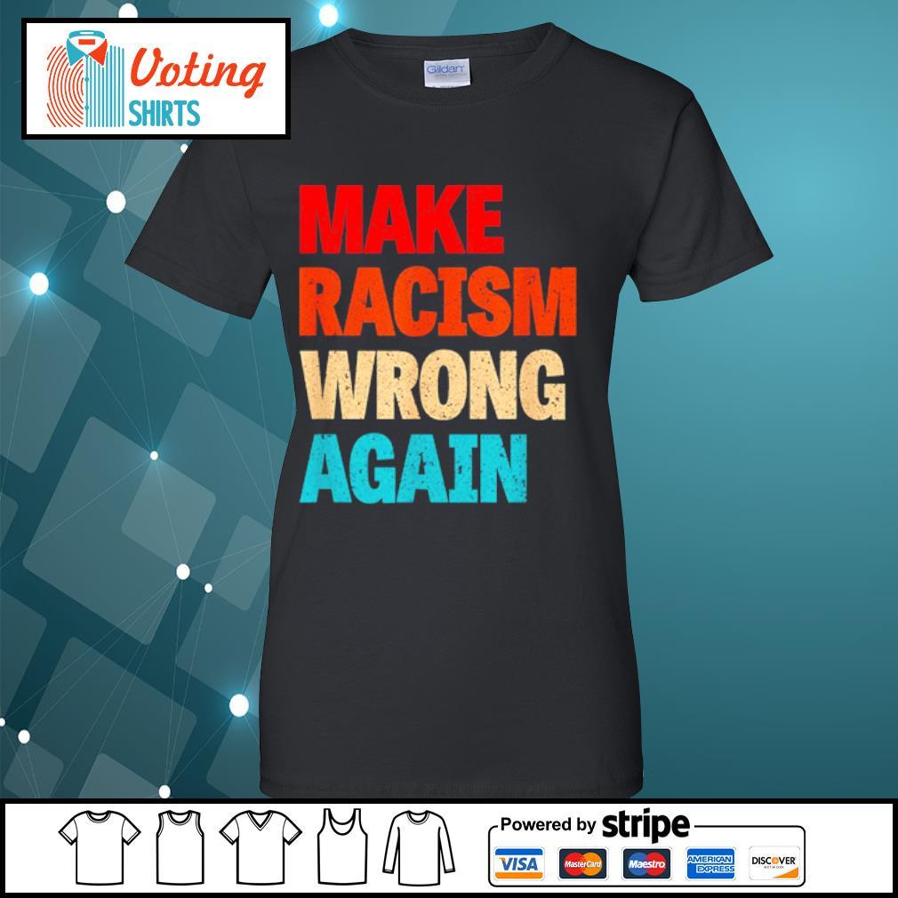 Make racism wrong again s ladies-tee