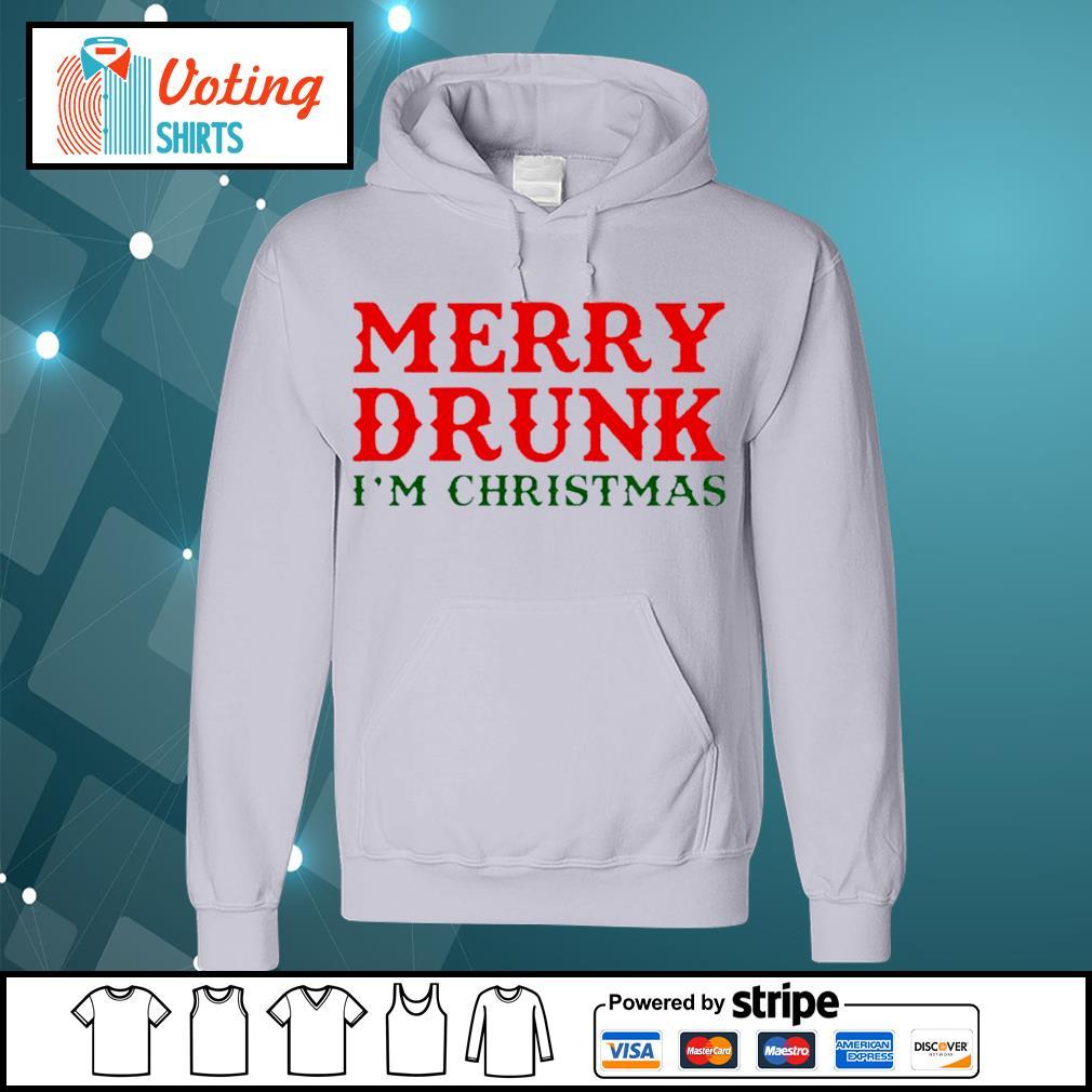 Merry drunk I'm Christmas shirt, sweater hoodie