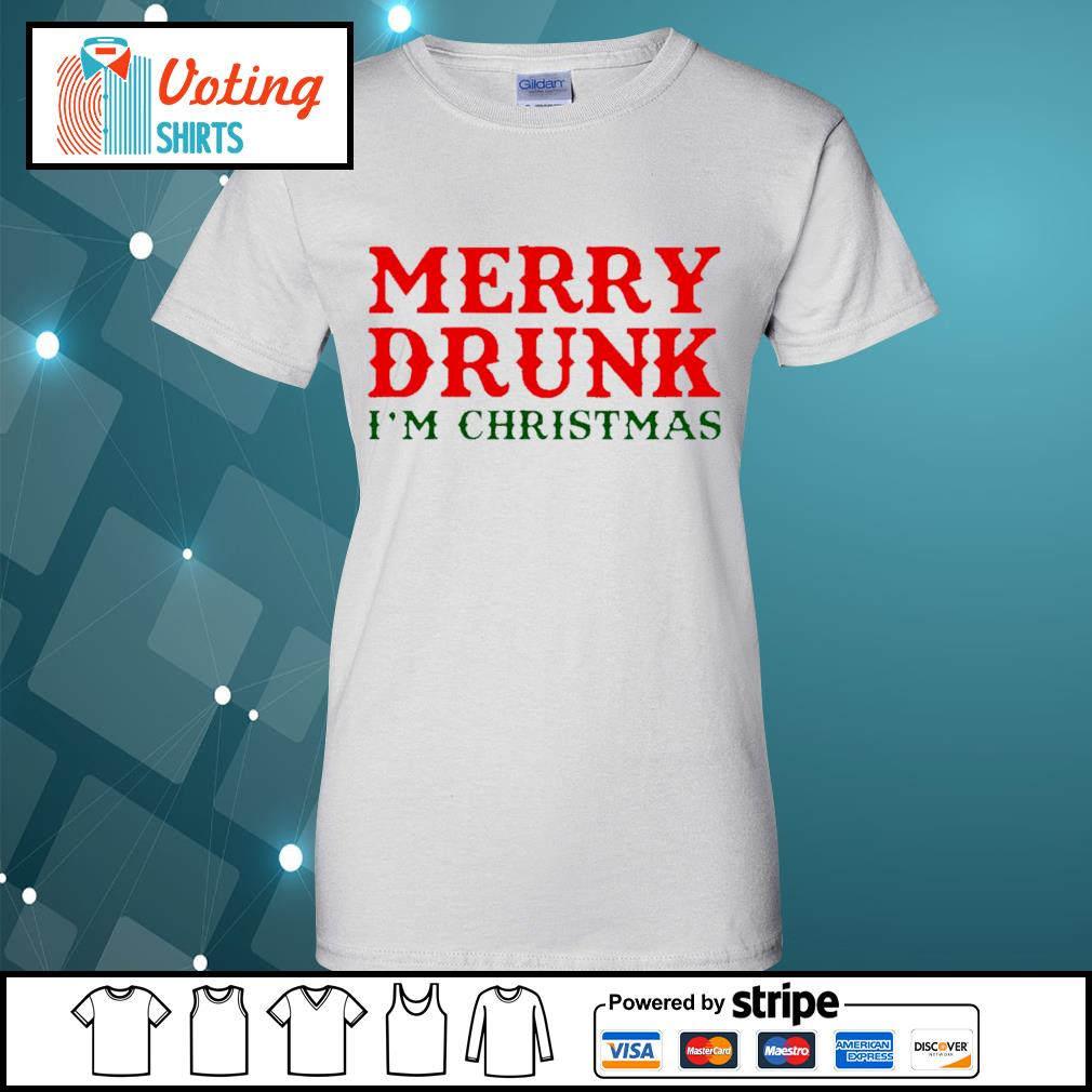 Merry drunk I'm Christmas shirt, sweater ladies-tee