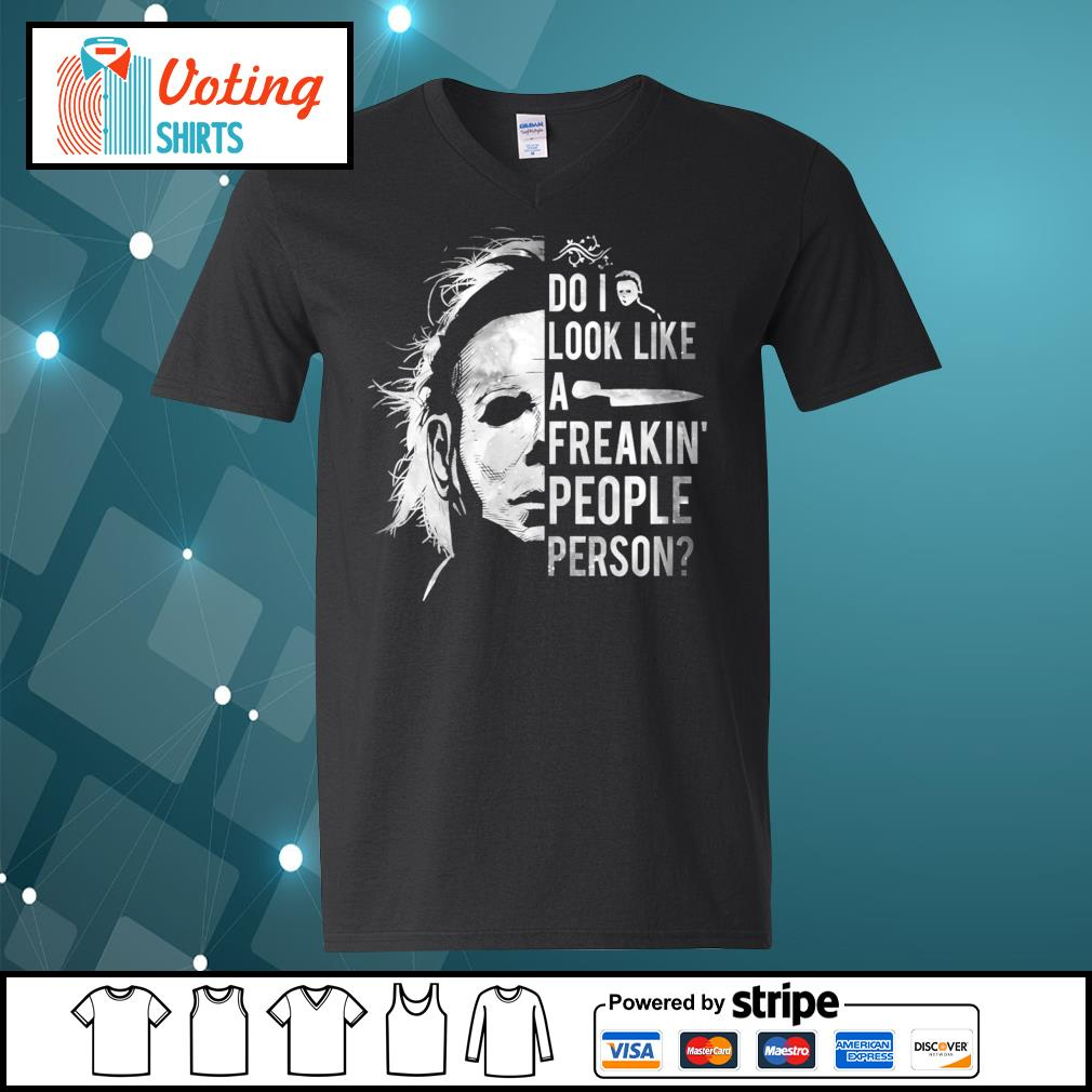 Michael Myers do I look like a freakin' people person s v-neck-t-shirt