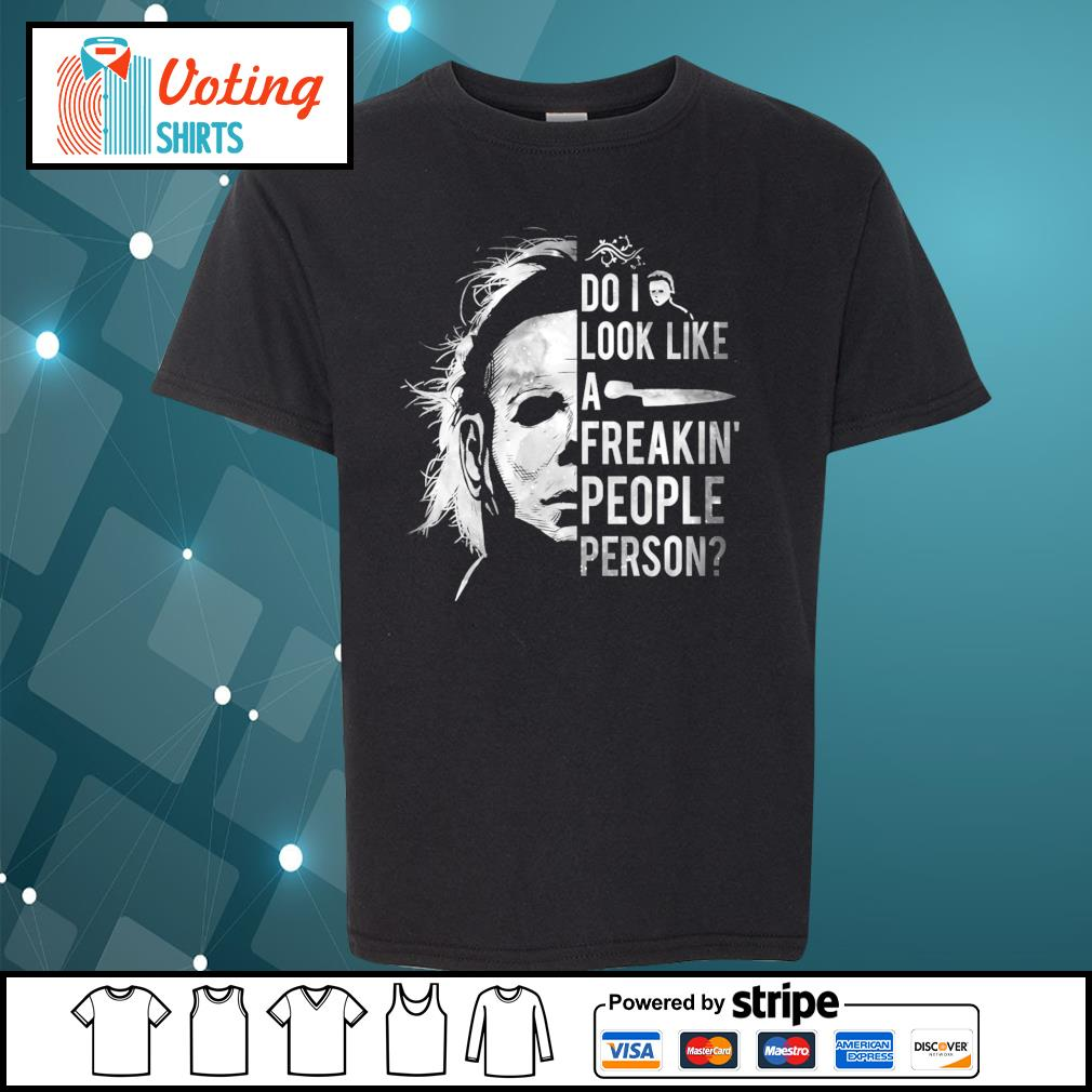 Michael Myers do I look like a freakin' people person s youth-tee