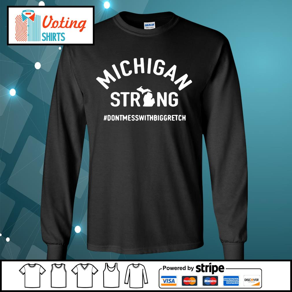 Michigan strong don't mess with big gretch s longsleeve-tee