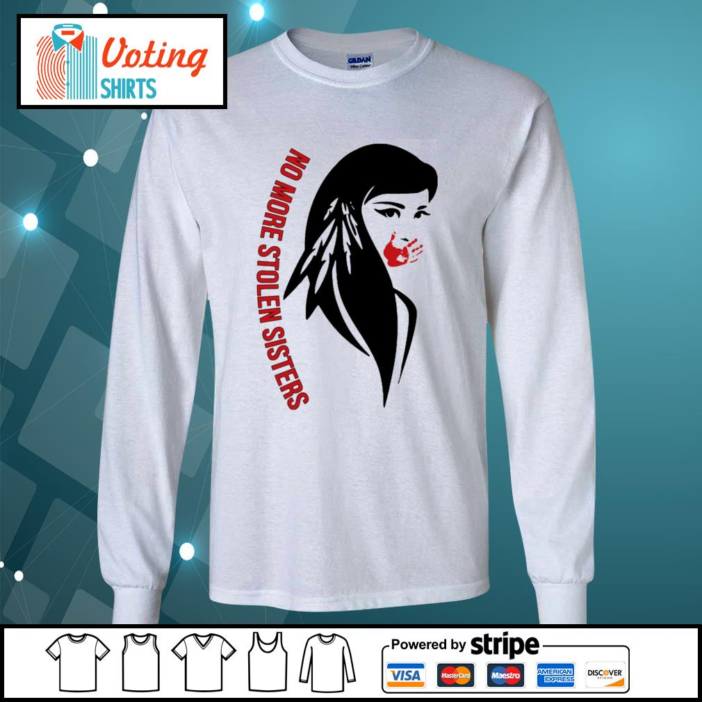 Native Americans no more stolen sisters s longsleeve-tee