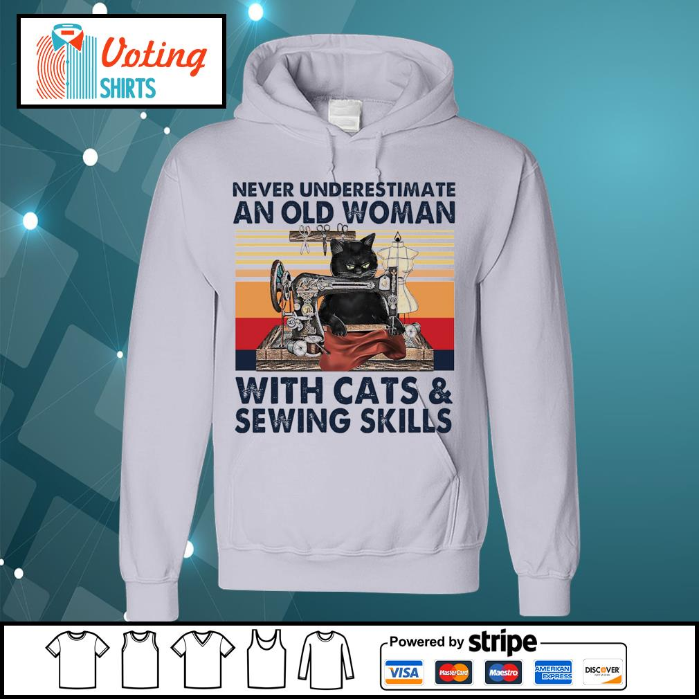Never underestimate an old woman with cats and sewing skills vintage s hoodie