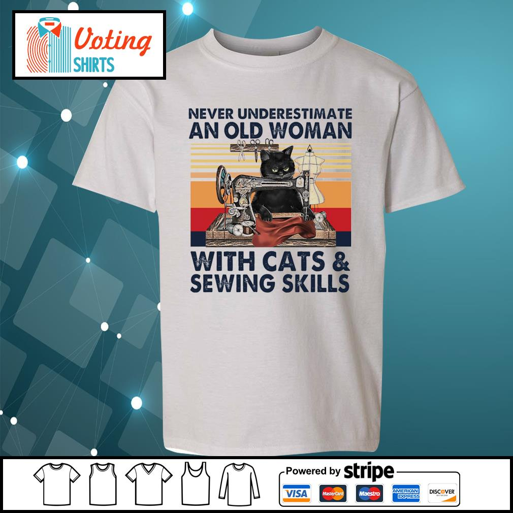 Never underestimate an old woman with cats and sewing skills vintage s youth-tee