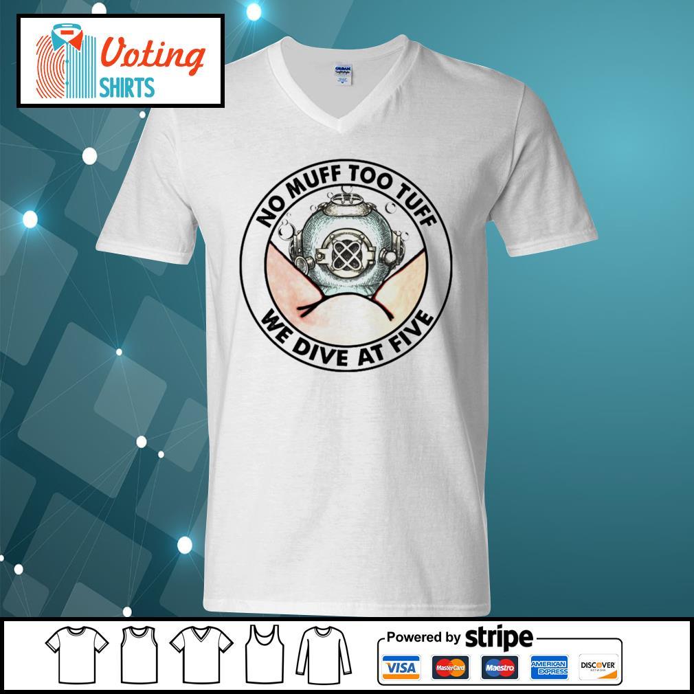 No muff too tuff we dive at five s v-neck-t-shirt