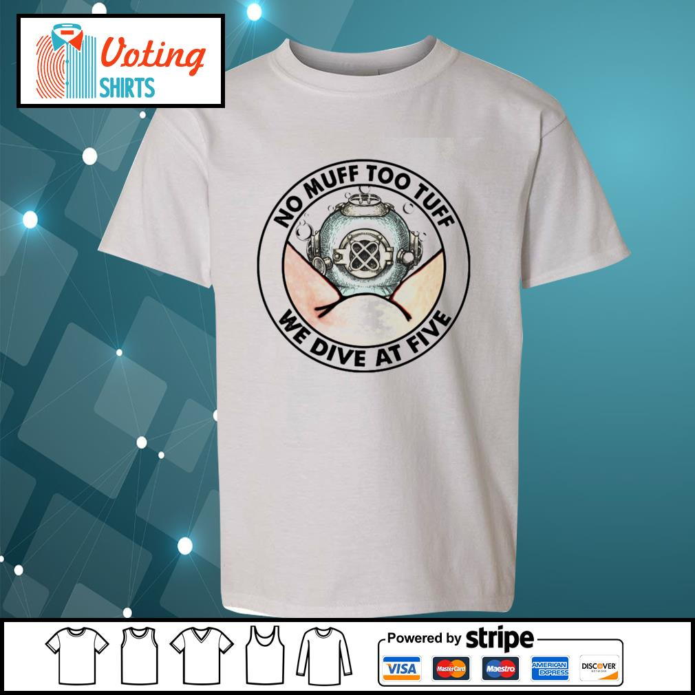 No muff too tuff we dive at five s youth-tee