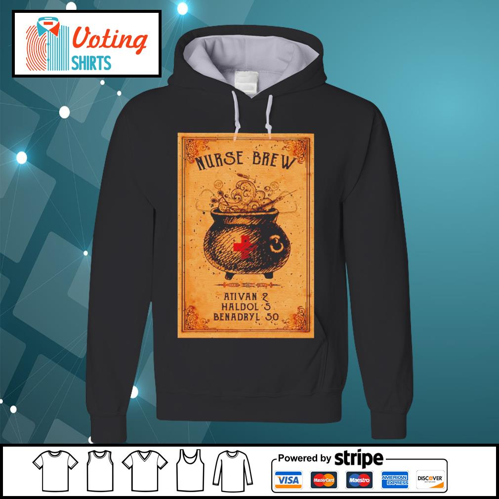 Nurse brew ativan 2 haldol 5 benadryl 50 s hoodie