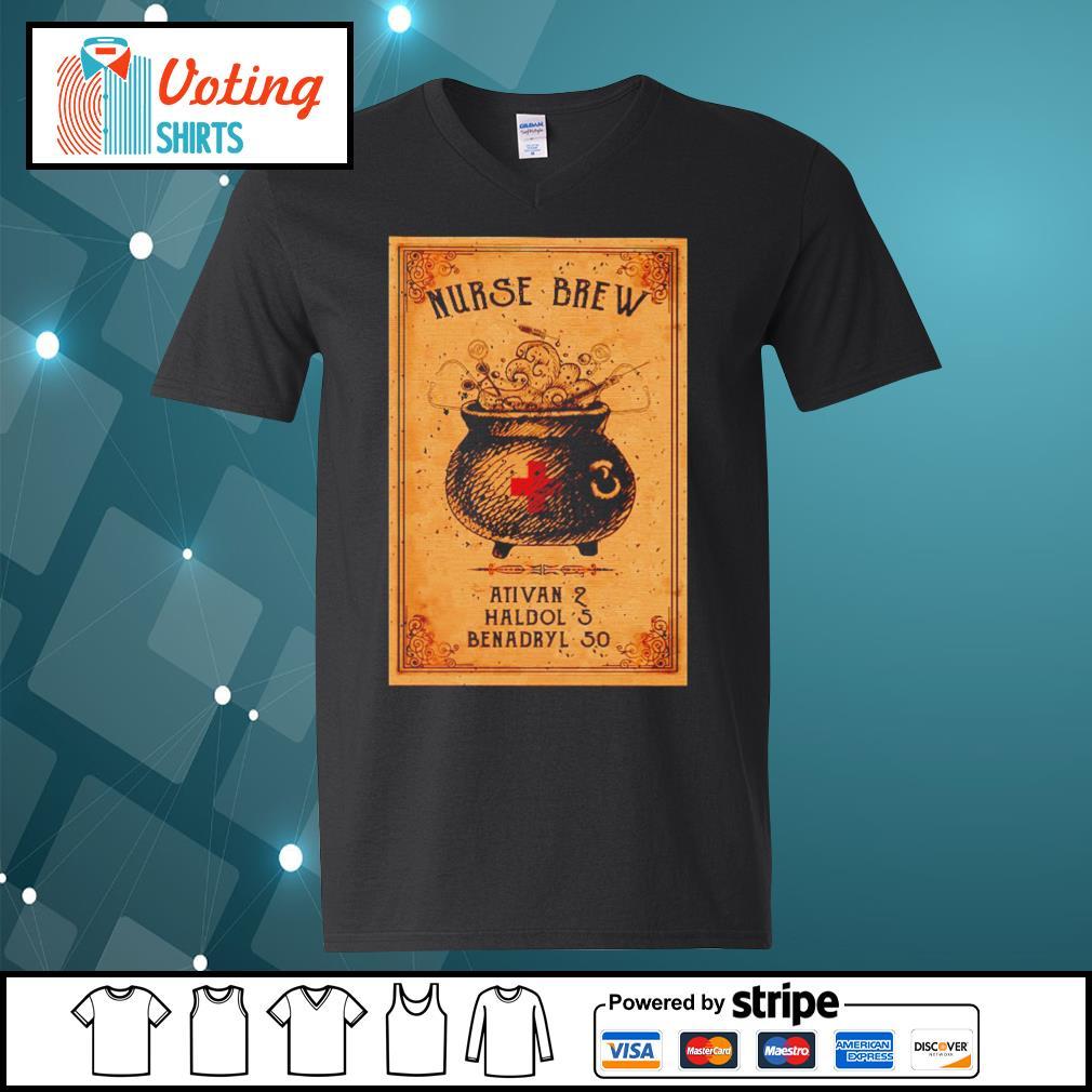 Nurse brew ativan 2 haldol 5 benadryl 50 s v-neck-t-shirt