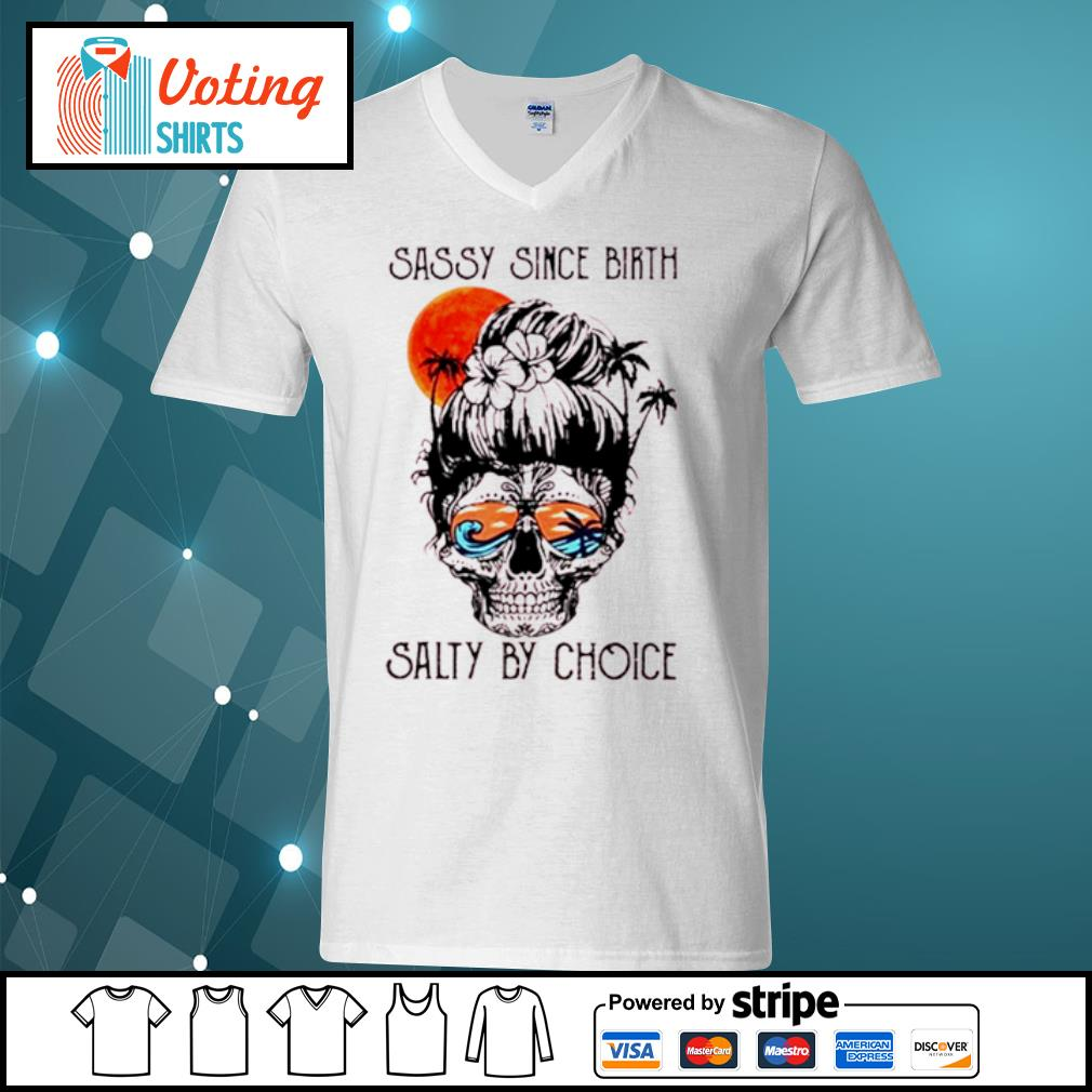Ocean skull sassy since birth salty by choice s v-neck-t-shirt