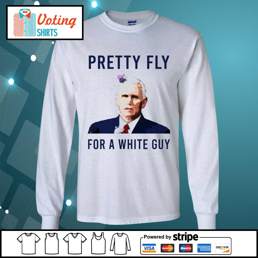 Official Mike Pence pretty fly for a white guy s longsleeve-tee