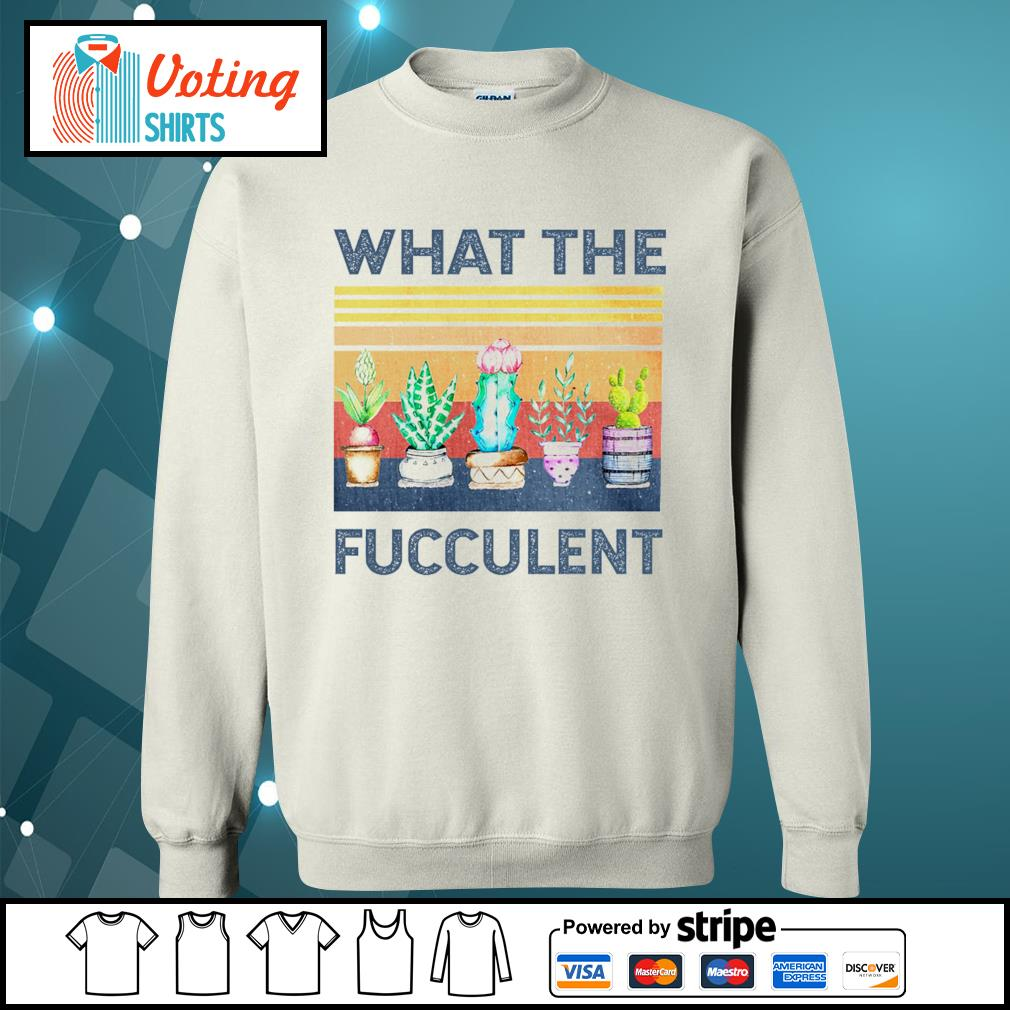 Official what the fucculent vintage s sweater