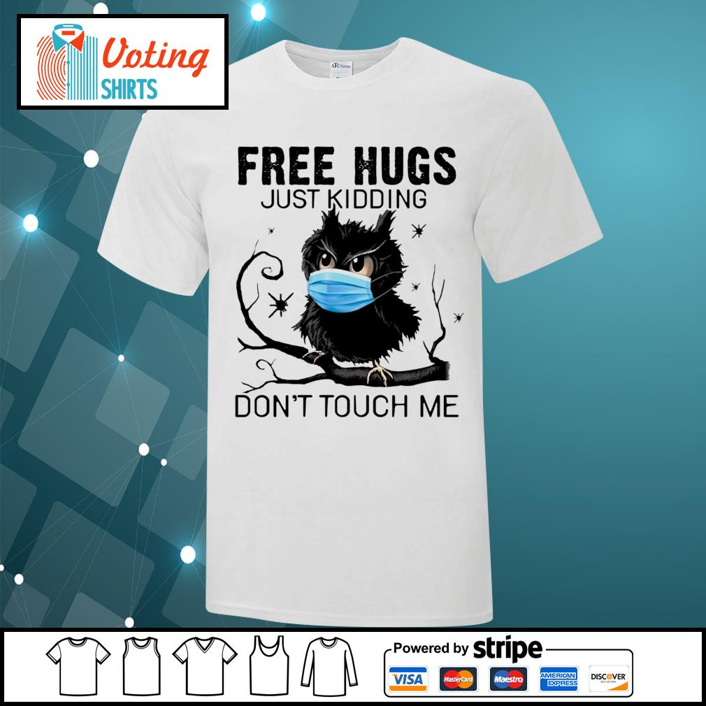Owl free hugs just kidding don_t touch me shirt