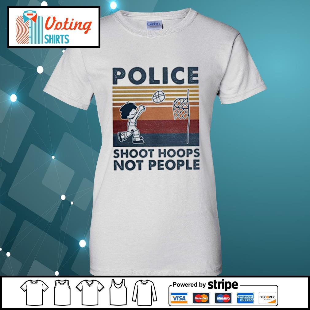 Police Shoot hoops not people Basketball s ladies-tee