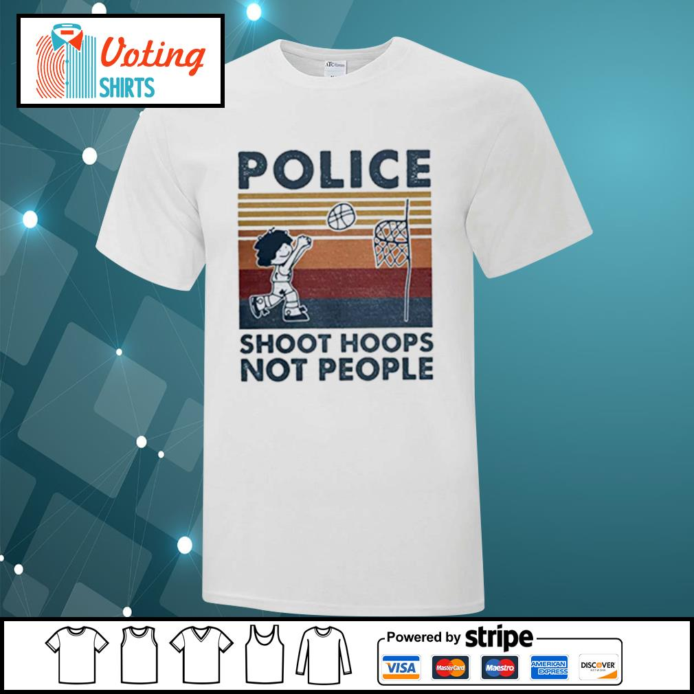 Police Shoot hoops not people Basketball shirt