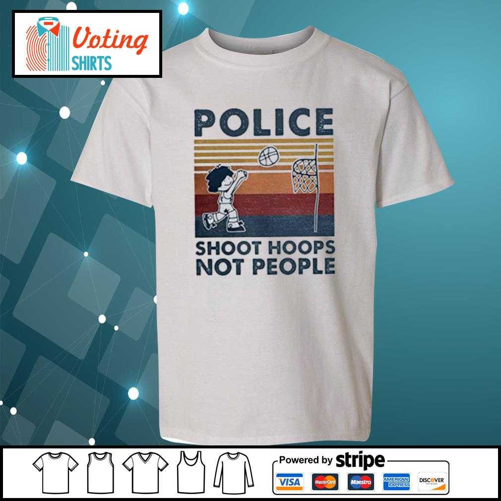 Police Shoot hoops not people Basketball s youth-tee
