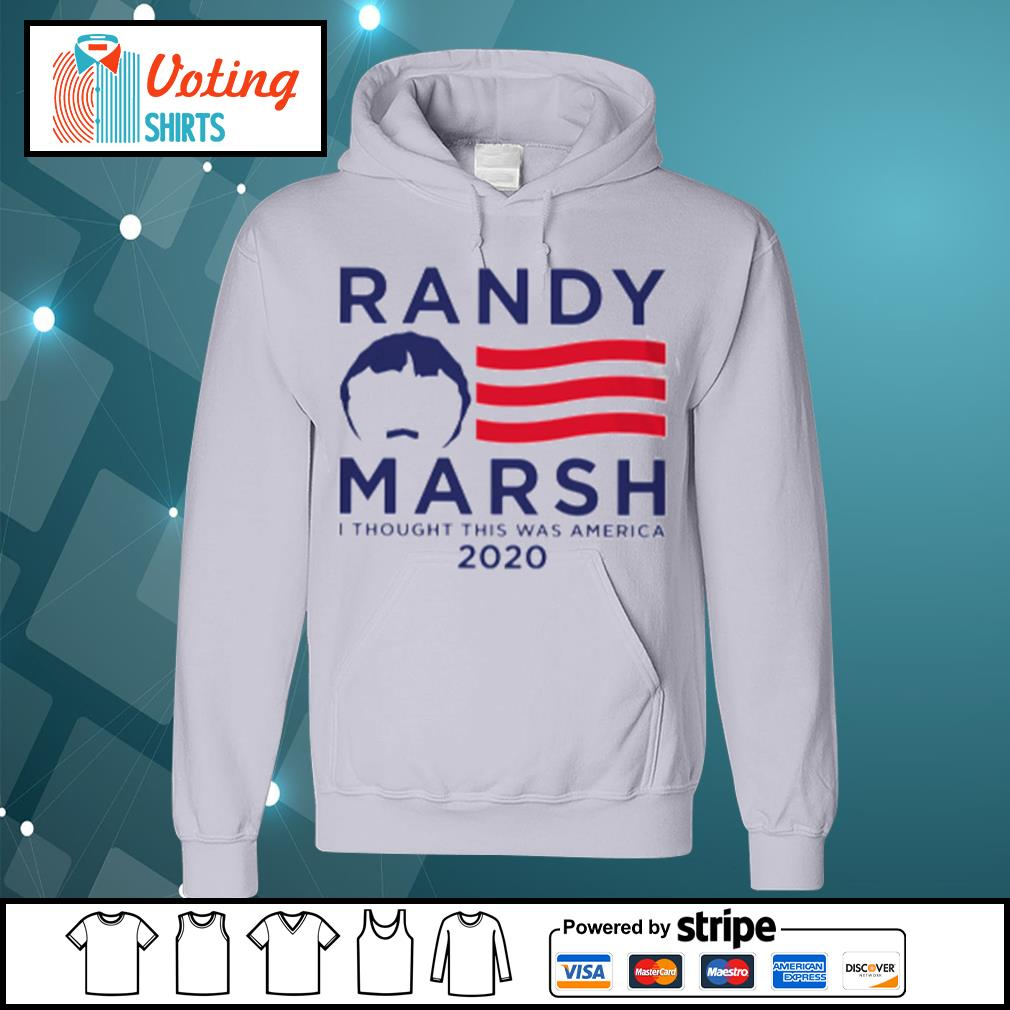 Randy Marsh I thought this was America 2020 s hoodie