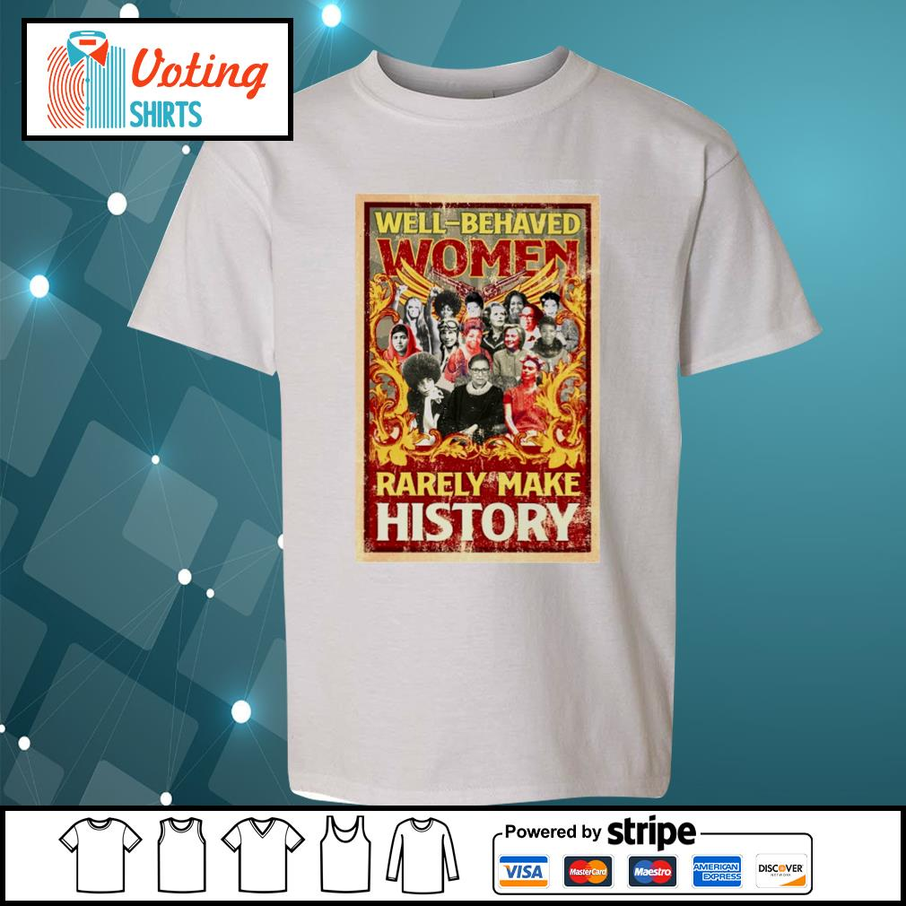 Ruth Bader Ginsburg well behaved women rarely make history s youth-tee
