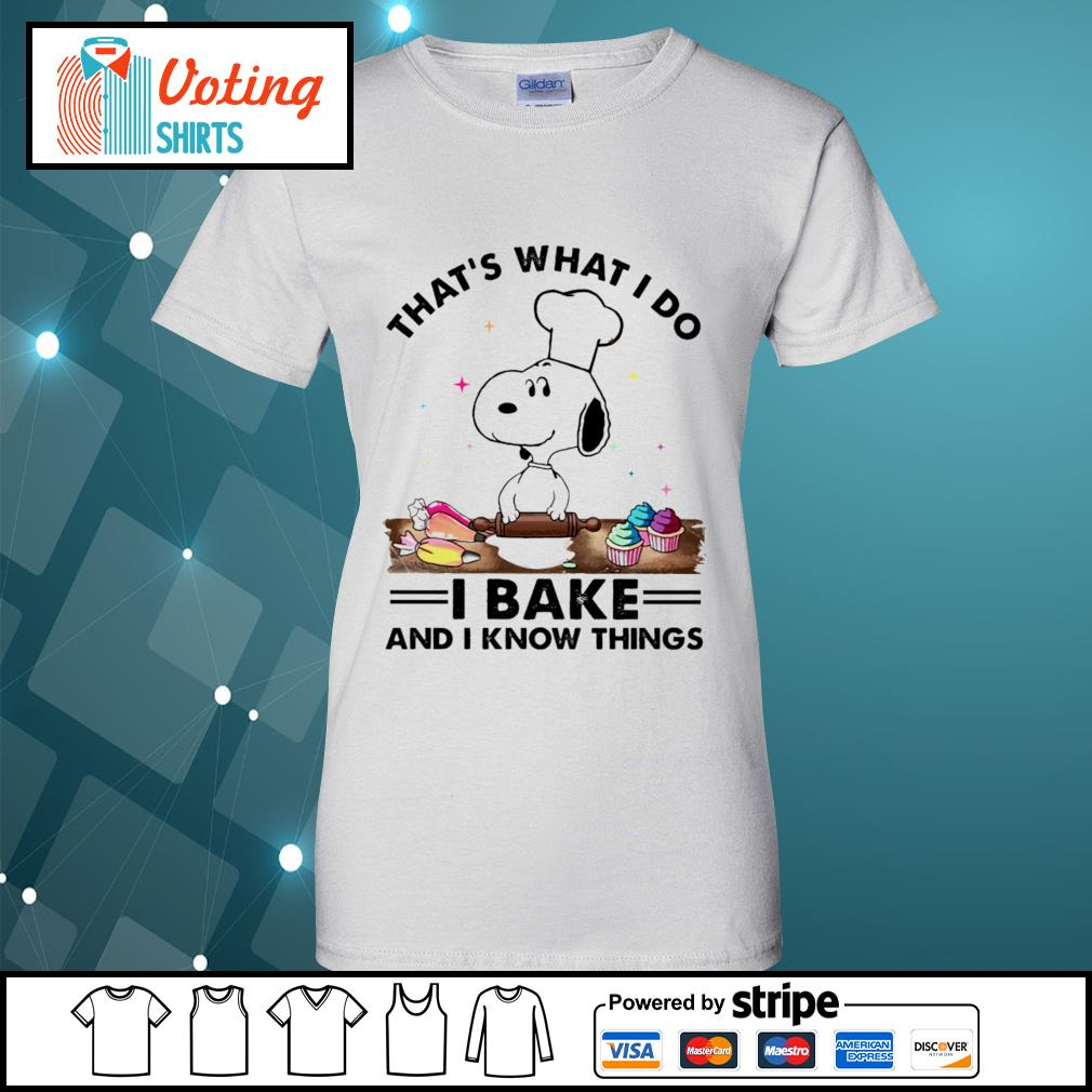 Snoopy that's what I do I bake and I know things s ladies-tee