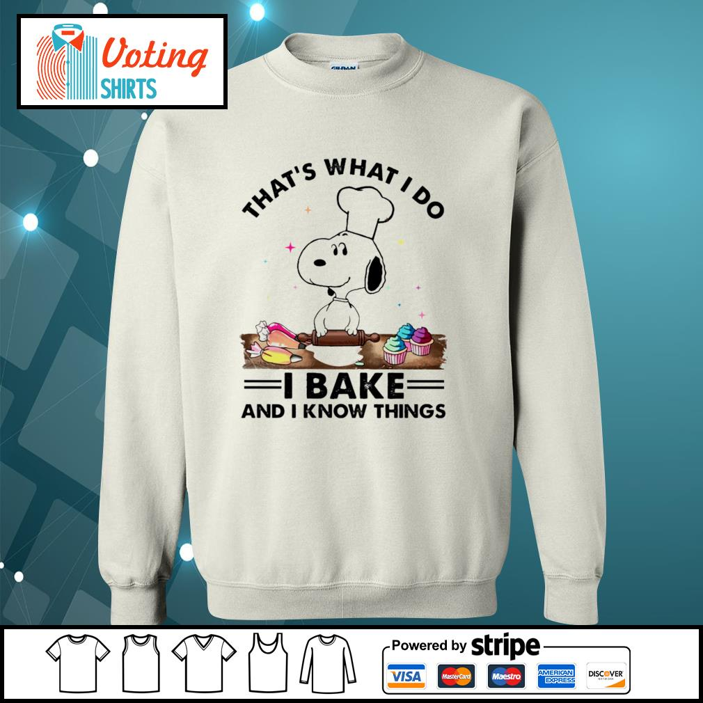 Snoopy that's what I do I bake and I know things s sweater