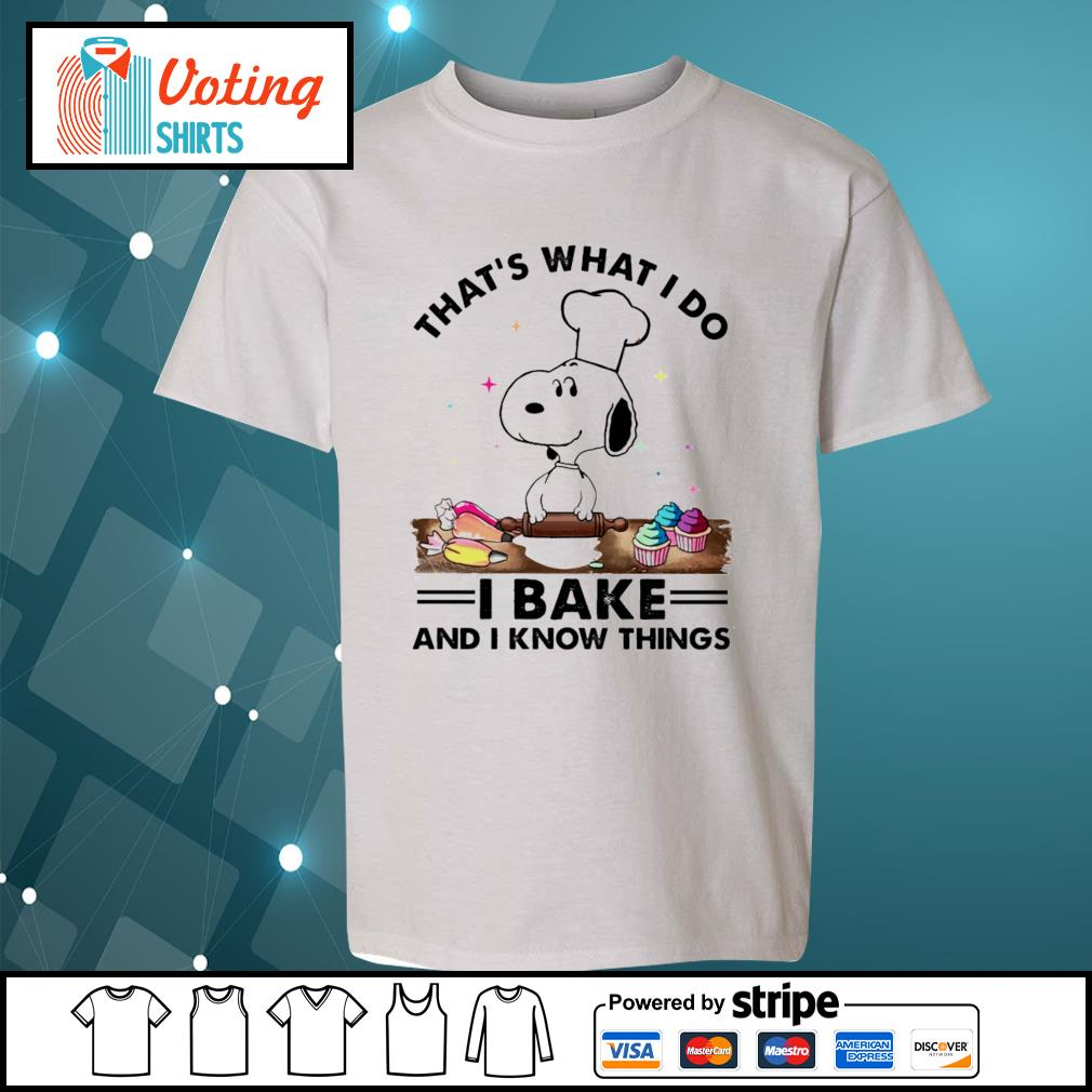 Snoopy that's what I do I bake and I know things s youth-tee
