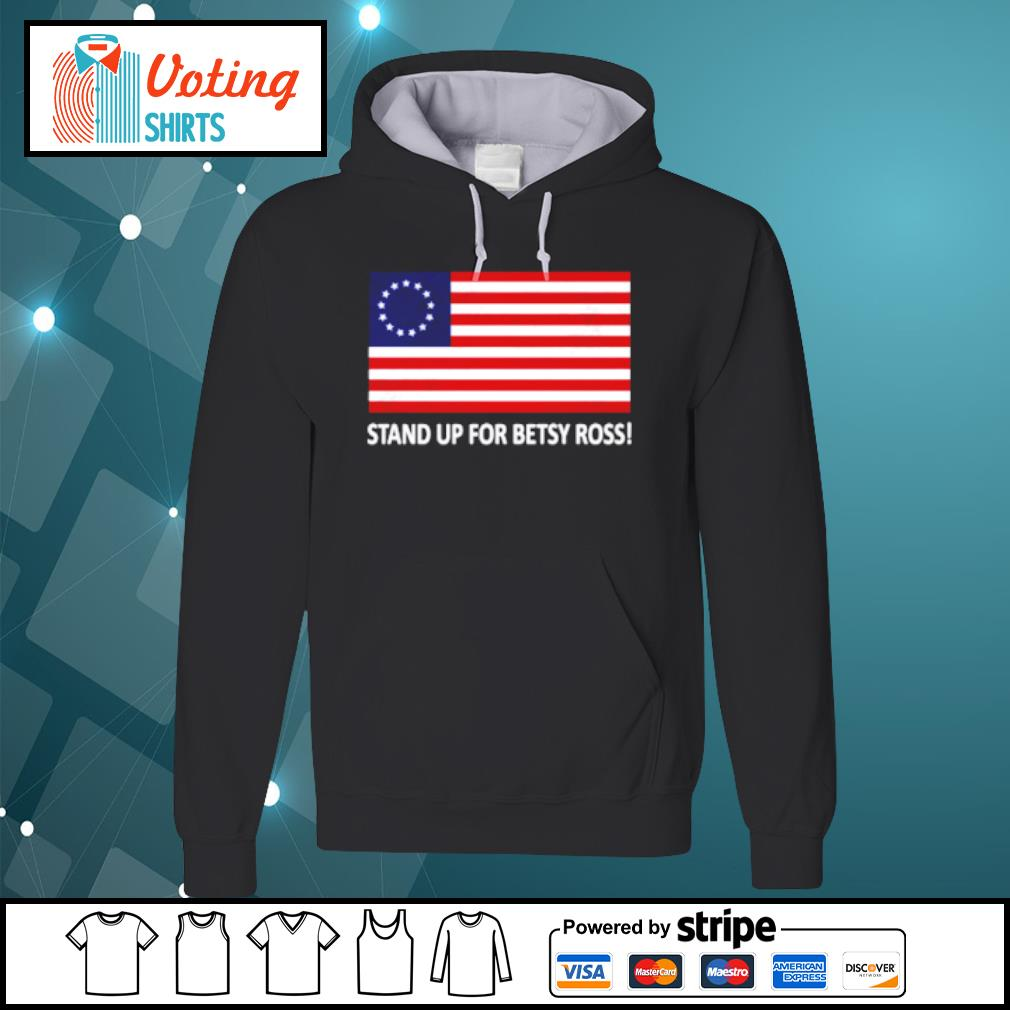 Stand up for betsy ross s hoodie