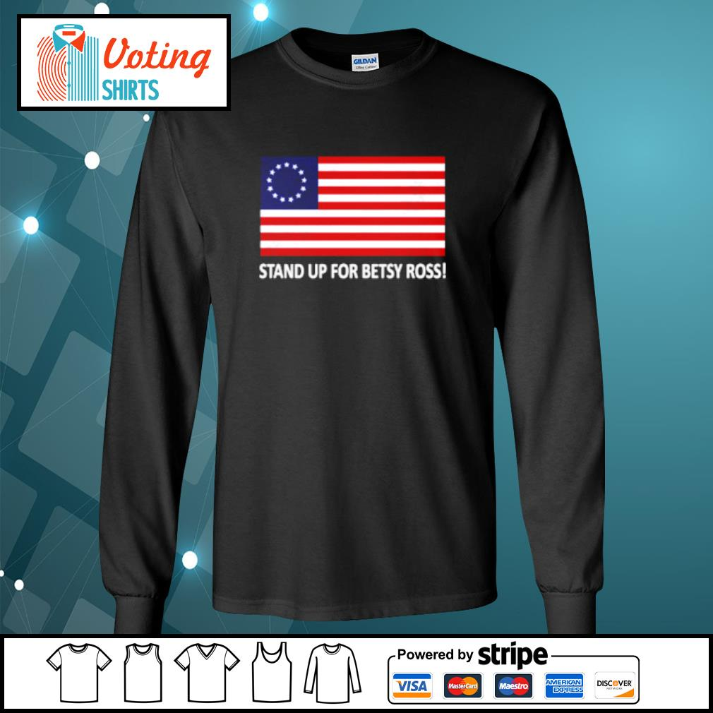 Stand up for betsy ross s longsleeve-tee