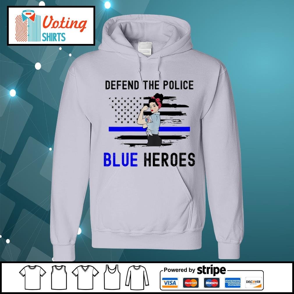 Strong woman defend the police blue heroes s hoodie