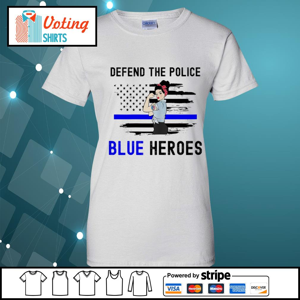 Strong woman defend the police blue heroes s ladies-tee