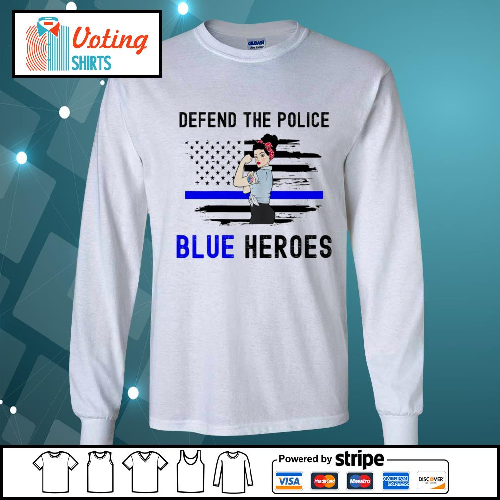 Strong woman defend the police blue heroes s longsleeve-tee