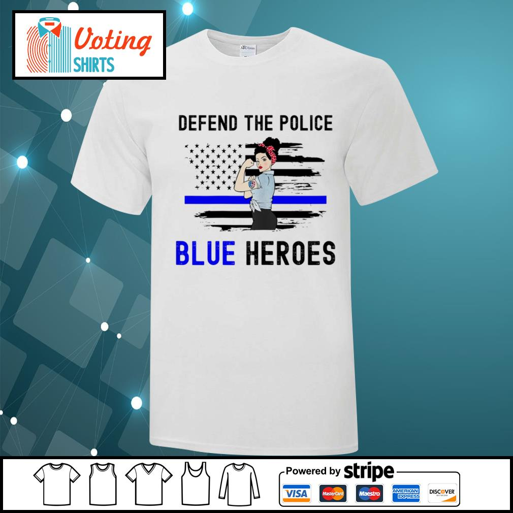 Strong woman defend the police blue heroes shirt