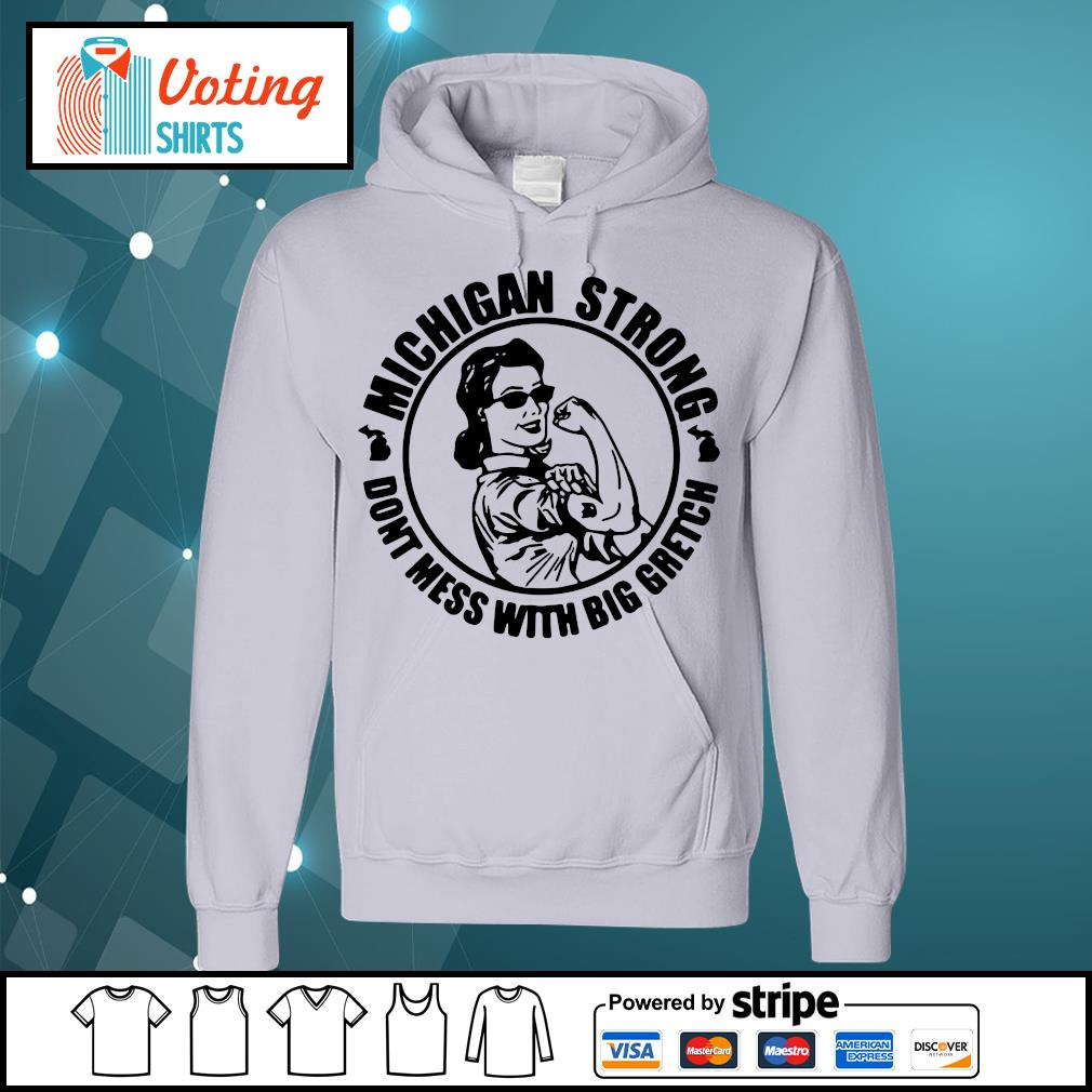 Strong Woman Michigan strong don't mess with big gretch s hoodie