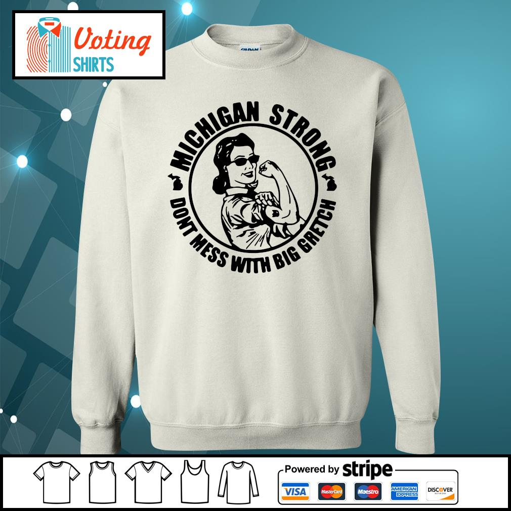 Strong Woman Michigan strong don't mess with big gretch s sweater
