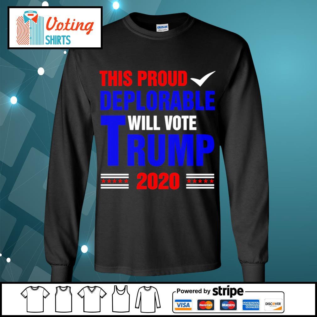 This proud deplorable will vote Trump 2020 s longsleeve-tee