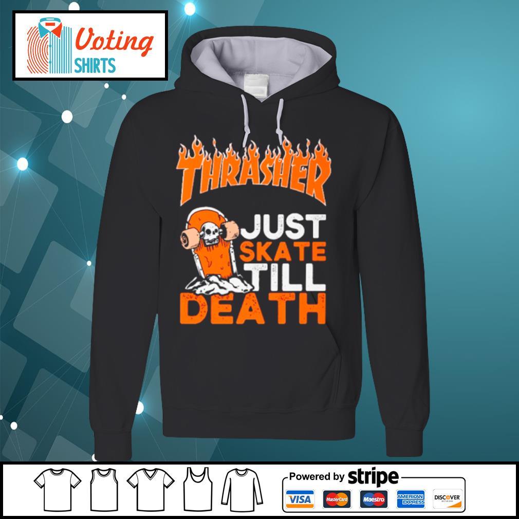 Thrasher just skate till death s hoodie