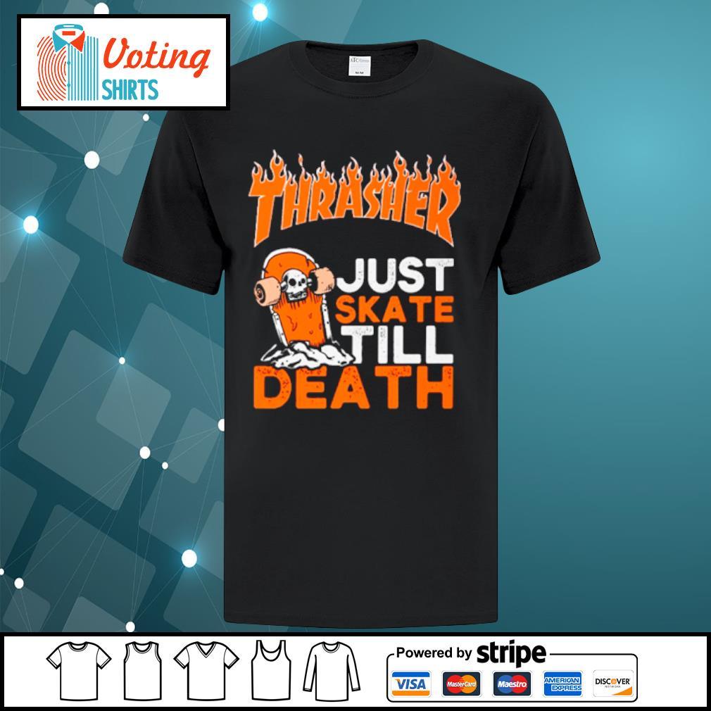 Thrasher just skate till death shirt