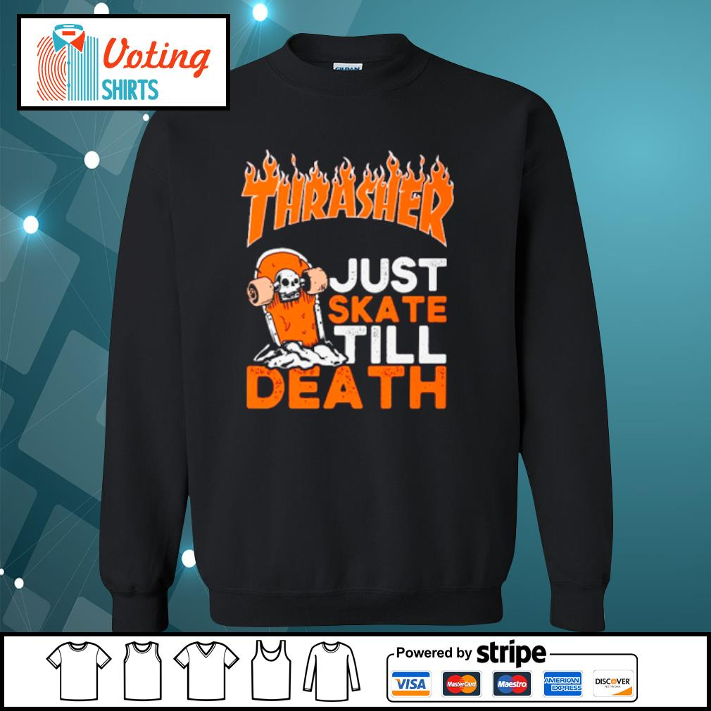 Thrasher just skate till death s sweater