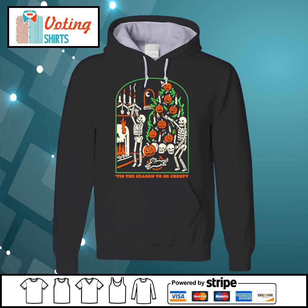 Tis the season to be creepy s hoodie