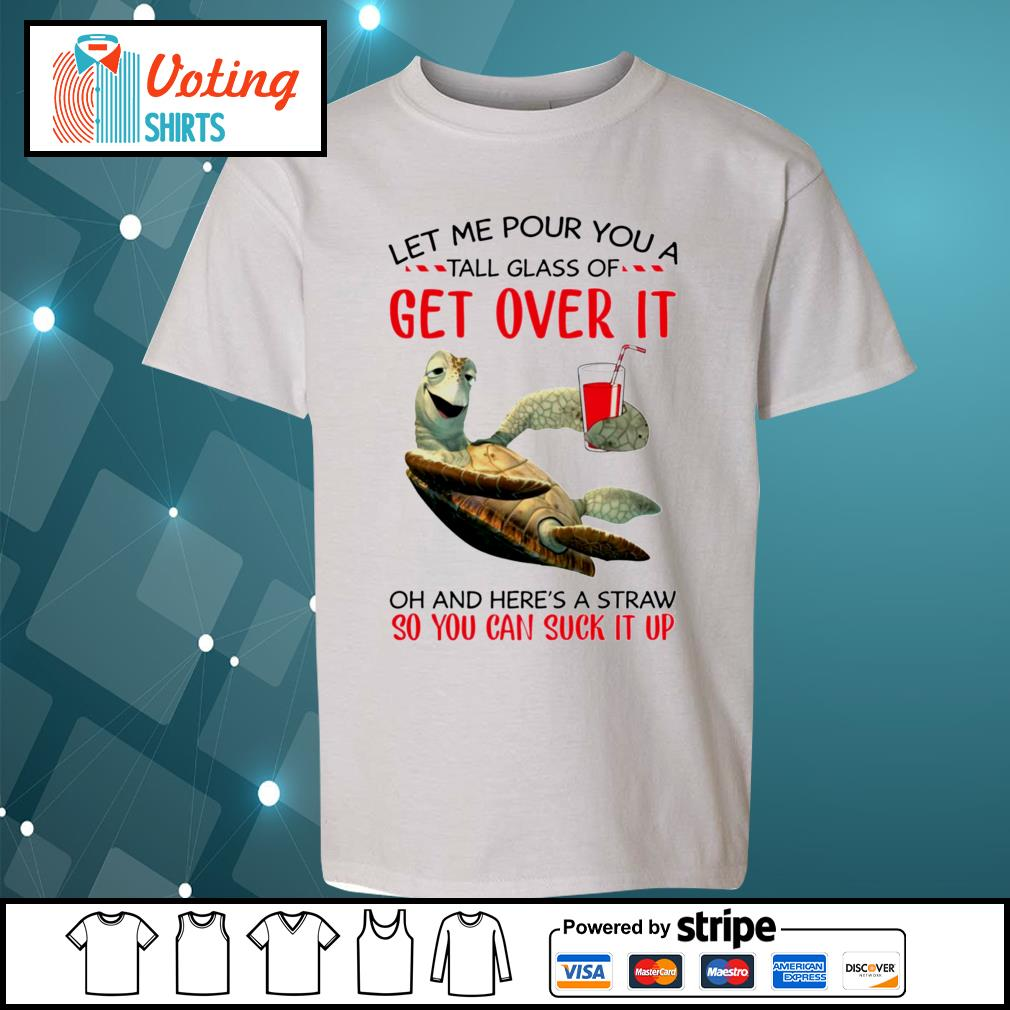 Turtle let me pour you a tall glass of get over it s youth-tee