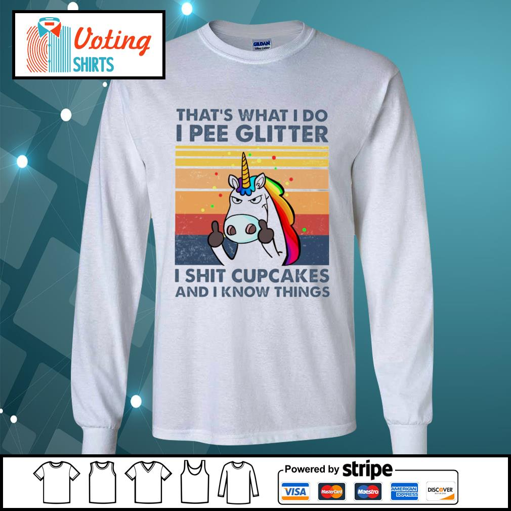 Unicorn that's what I do I pee glitter I shit cupcakes and I know things vintage s longsleeve-tee