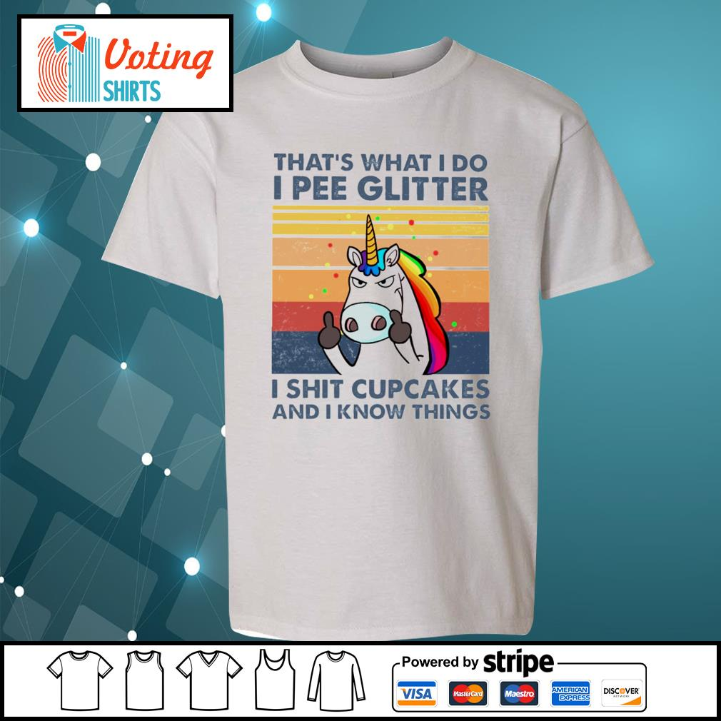 Unicorn that's what I do I pee glitter I shit cupcakes and I know things vintage s youth-tee